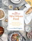 Tom Fitzmorris's New Orleans Food (Revised and Expanded Edition) : More Than 250 of the City's Best Recipes to Cook at Home - eBook
