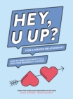 HEY, U UP? (For a Serious Relationship) : How to Turn Your Booty Call into Your Emergency Contact - eBook