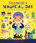 Frankie's Magical Day : A First Book of Whimsical Words - eBook