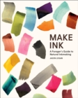 Make Ink : A Forager's Guide to Natural Inkmaking - eBook