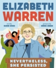 Elizabeth Warren : Nevertheless, She Persisted - eBook