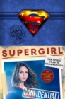 Supergirl: The Secret Files of Kara Danvers : The Ultimate Guide to the Hit TV Show - eBook