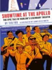 Showtime at the Apollo : The Epic Tale of Harlem's Legendary Theater - eBook