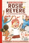 Rosie Revere and the Raucous Riveters : The Questioneers Book #1 - eBook