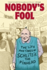 Nobody's Fool : The Life and Times of Schlitzie the Pinhead - eBook