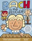 Bach to the Rescue!!! : How a Rich Dude Who Couldn't Sleep Inspired the Greatest Music Ever - eBook