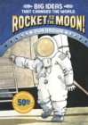 Rocket to the Moon! : Big Ideas That Changed the World #1 - eBook