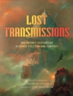 Lost Transmissions : The Secret History of Science Fiction and Fantasy - eBook