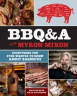 BBQ&A with Myron Mixon : Everything You Ever Wanted to Know About Barbecue - eBook