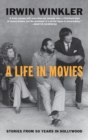 A Life in Movies : Stories from 50 years in Hollywood - eBook