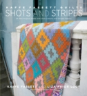 Kaffe Fassett Quilts Shots and Stripes : 24 New Projects Made with Shot Cottons and Striped Fabrics - eBook