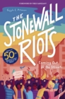 The Stonewall Riots : Coming Out in the Streets - eBook