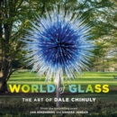 World of Glass : The Art of Dale Chihuly - eBook
