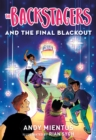 The Backstagers and the Final Blackout (Backstagers #3) - eBook