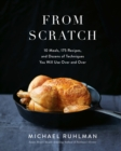 From Scratch : 10 Meals, 175 Recipes, and Dozens of Techniques You Will Use Over and Over - eBook