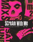 Scream With Me : The Enduring Legacy of the Misfits - eBook