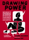 Drawing Power : Women's Stories of Sexual Violence, Harassment, and Survival - eBook