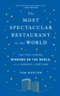 The Most Spectacular Restaurant in the World : The Twin Towers, Windows on the World, and the Rebirth of New York - eBook