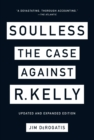 Soulless : The Case Against R. Kelly - eBook