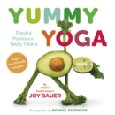 Yummy Yoga : Playful Poses and Tasty Treats - eBook