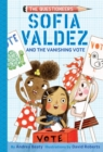 Sofia Valdez and the Vanishing Vote - eBook