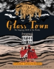 Glass Town : The Imaginary World of the Brontes - eBook