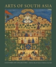 Arts of South Asia : Cultures of Collecting - Book