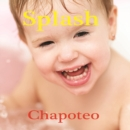 Chapoteo : Splash - eBook