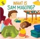 What is Sam Making? - eBook