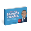 I Miss You, Barack Obama : 44 Postcards for All Occasions to Send to Anyone Who Misses the 44th President - Book