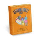 Affirmators! Family Deck : 50 Affirmation Cards on Kin of All Kinds - Without the Self-Helpy-Ness! - Book