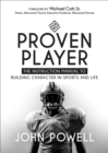 Proven Player : The Instruction Manual to Building Character in Sports and Life - eBook