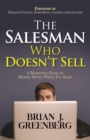 The Salesman Who Doesn't Sell : A Marketing Guide for Making Money While You Sleep - eBook