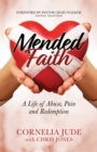 Mended Faith : A Life of Abuse, Pain and Redemption - eBook
