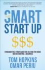 The Smart Start Up : Fundamental Strategies for Beating the Odds When Starting a Business - eBook