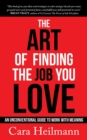 The Art of Finding the Job You Love : An Unconventional Guide to Work with Meaning - eBook