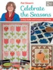 Pat Sloan's Celebrate the Seasons : 14 Easy Quilts and Companion Projects - eBook