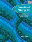 Strip-Pieced Bargello : Dynamic Quilts, Step by Step - eBook