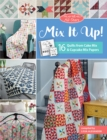 Moda All-Stars - Mix It Up! : 16 Quilts from Cake Mix and Cupcake Mix Papers - eBook