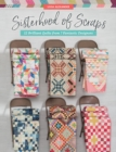 Sisterhood of Scraps : 12 Brilliant Quilts from 7 Fantastic Designers - eBook