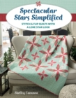 Spectacular Stars Simplified : Stitch & Flip Quilts with a Lone Star Look - eBook