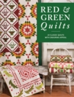 Red & Green Quilts : 14 Classic Quilts with Enduring Appeal - eBook