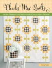 Checks Mix Quilts : Get the Gingham Look You Love with 8 Easy-to-Piece Patterns - eBook