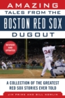 Amazing Tales from the Boston Red Sox Dugout : A Collection of the Greatest Red Sox Stories Ever Told - eBook