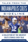 Tales from the Indianapolis Colts Sideline : A Collection of the Greatest Colts Stories Ever Told - eBook