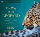 Way of the Leopard : Meditations and Shamanic Practices from the Heart of Africa - Book
