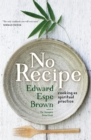 No Recipe : Cooking as Spiritual Practice - Book