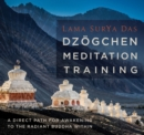 Dzogchen Meditation Training : A Direct Path for Awakening to the Radiant Buddha Within - Book