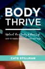 Body Thrive : Uplevel Your Body and Your Life with 10 Habits from Ayurveda and Yoga - Book