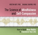The Science of Mindfulness and Self-Compassion : How to Build New Habits to Transform Your Life - Book